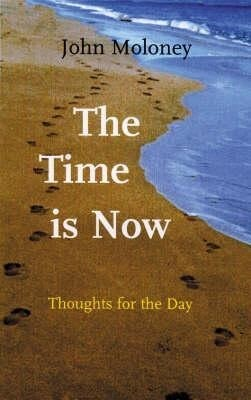 The Time Is Now: Thoughts for the Day als Taschenbuch