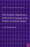 The Symbolic Significance of the Irish Language in the: Conflict als Taschenbuch
