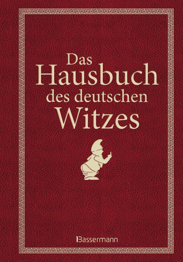 Das Hausbuch des deutschen Witzes als eBook Dow...
