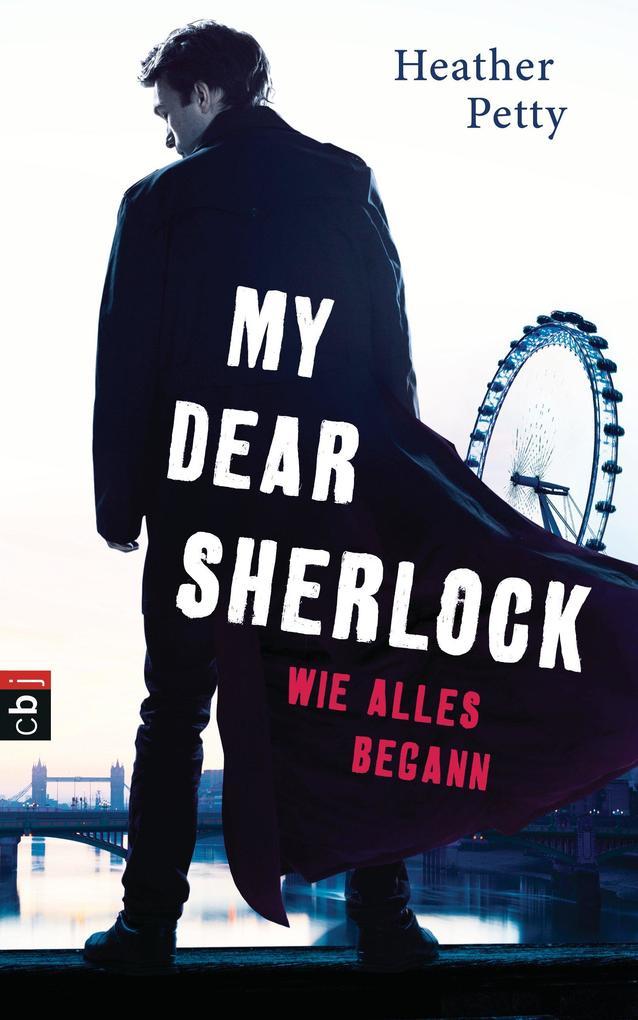 My Dear Sherlock - Wie alles begann als eBook