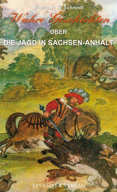 Wahre Geschichten über die Jagd in Sachsen-Anha...