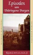 Episoden um Thüringens Burgen