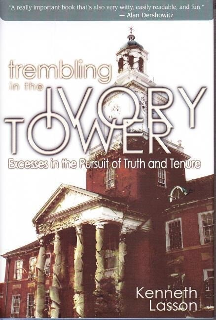 Trembling in the Ivory Tower: Excesses in the Pursuit of Truth and Tenure als Buch