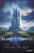 Die Blausteinkriege 1 - Das Erbe von Berun