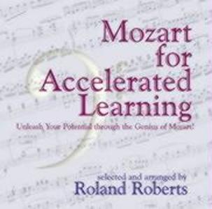 Mozart for Accelerated Learning: Unleash Your Potential Through the Genuis of Mozart! als Hörbuch