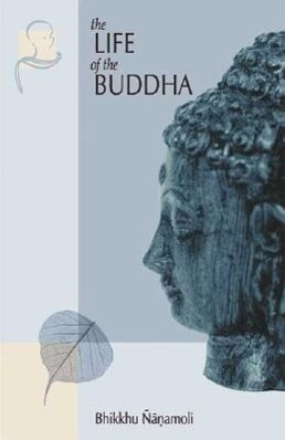 The Life of the Buddha: According to the Pali Canon als Taschenbuch