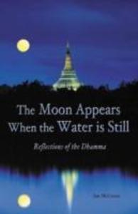 The Moon Appears When the Water Is Still: Reflections of the Dhamma als Taschenbuch