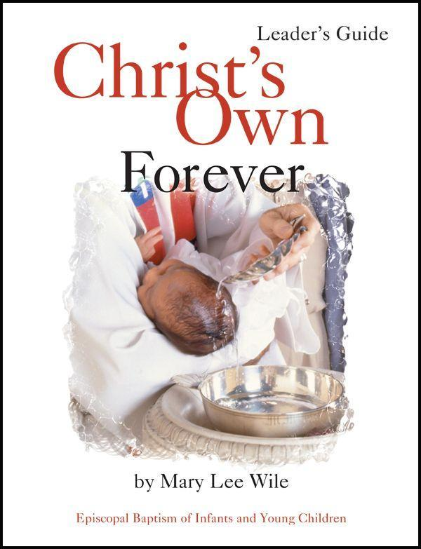 Christ's Own Forever: Episcopal Baptism of Infants and Young Children als Taschenbuch