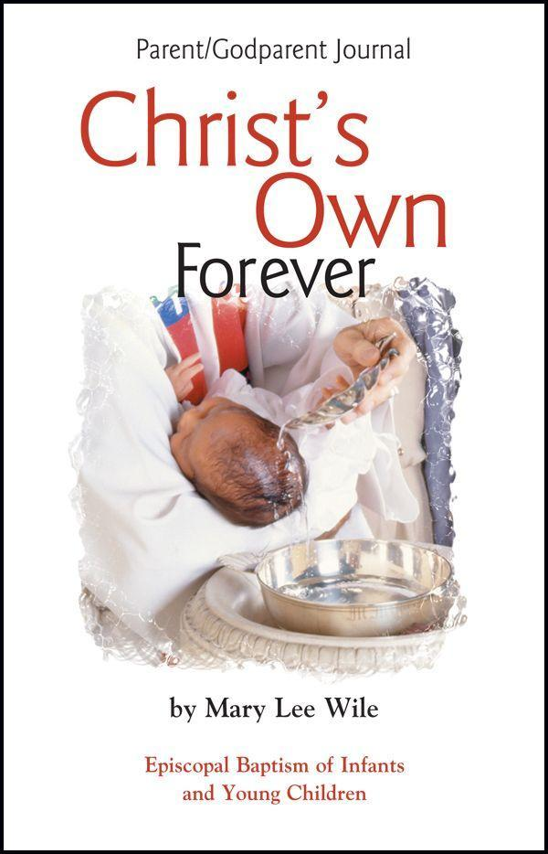 Christ's Own Forever: Episcopal Baptism of Infants and Young Children; Parent/Godparent Journal als Taschenbuch