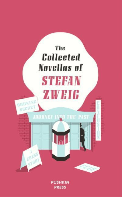 The Collected Novellas of Stefan Zweig: Burning...