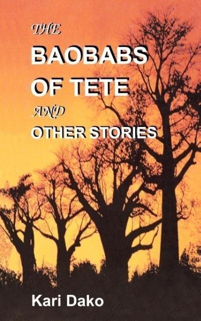 The Baobabs of Tete and Other Stories als Taschenbuch