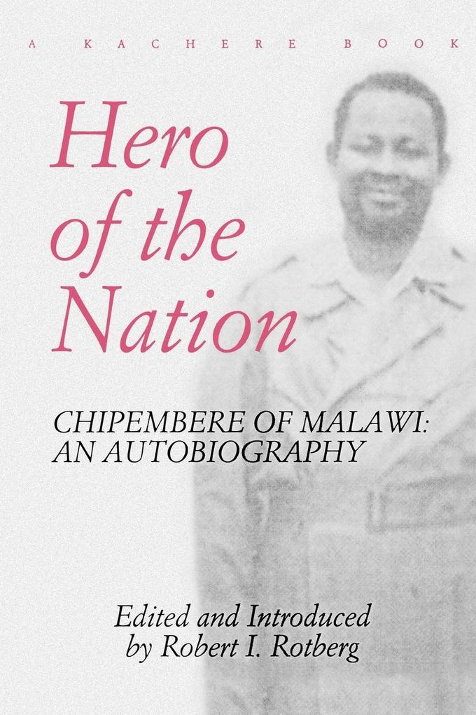 Hero of the Nation. Chipembere of Malawi. an Autobiography als Taschenbuch