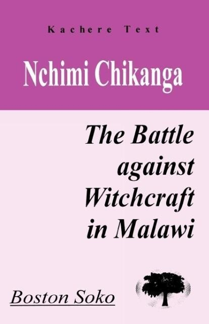 Nchimi Chikanga. the Battle Against Witchcraft in Malawi als Taschenbuch