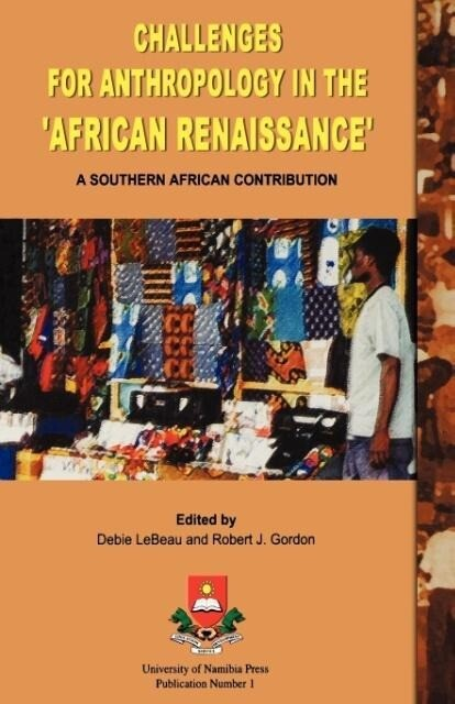 Challenges for Anthropology in the 'African Renaissance': A Southern African Contribution als Taschenbuch