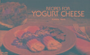 Recipes for Yogurt Cheese