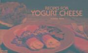 Recipes for Yogurt Cheese