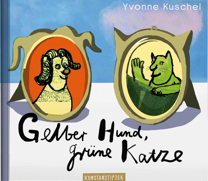 Gelber Hund, grüne Katze als Buch von Yvonne Ku...