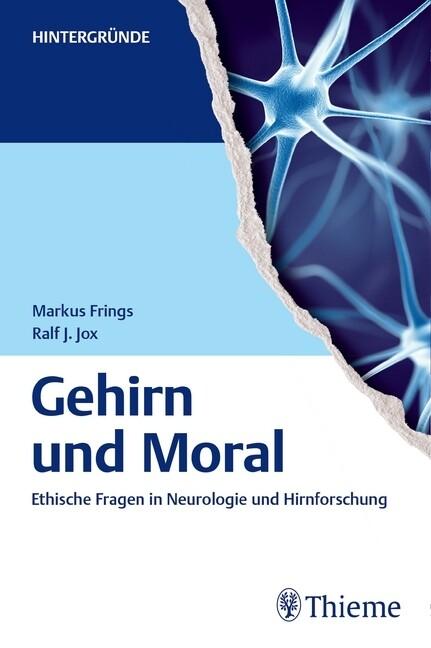 Gehirn und Moral als Buch von Markus Frings, Ra...