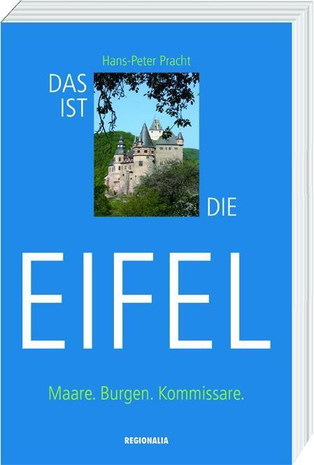 Das ist die Eifel als Buch von Hans-Peter Pracht