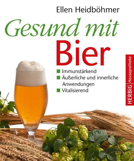 Gesund mit Bier als Buch von Ellen Heidböhmer