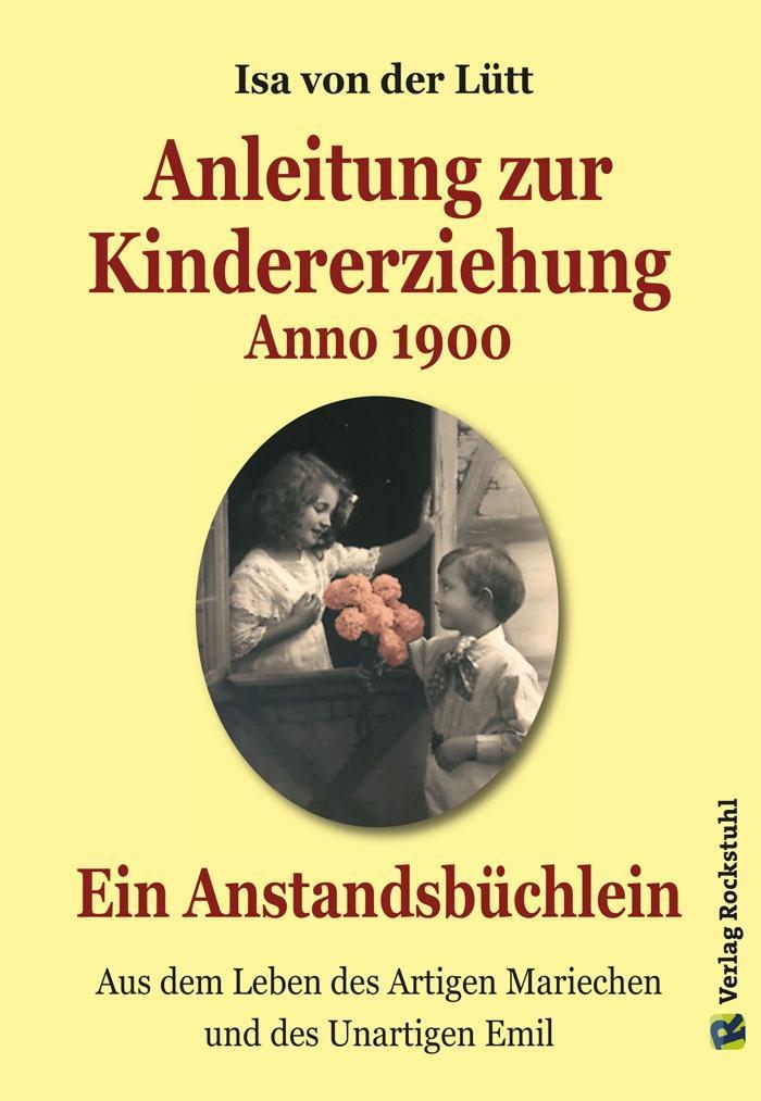 Anleitung zur Kindererziehung Anno 1900 als Buc...