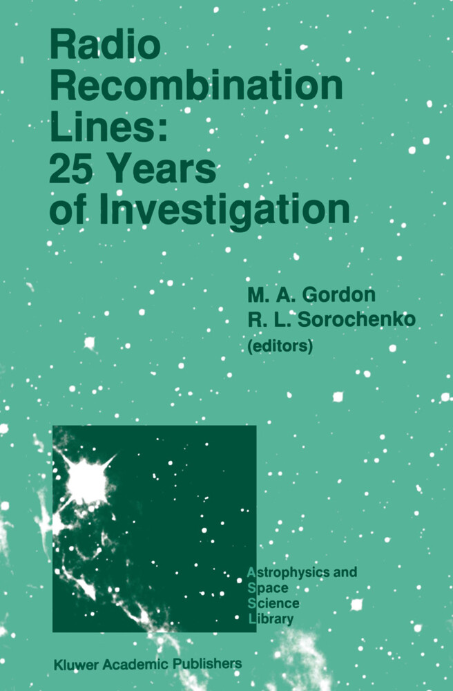 Radio Recombination Lines: 25 Years of Investigation: Proceeding of the 125th Colloquium of the International Astronomical Union, Held in Puschino, U. als Buch (gebunden)