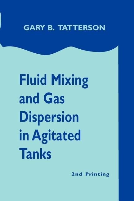 Fluid Mixing and Gas Dispersion in Agitated Tanks als Taschenbuch