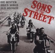 Sons of the Street - Die besten Bikersongs der 60er Jahre