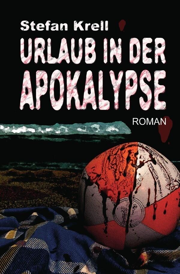 Urlaub in der Apokalypse als Buch von Stefan Krell