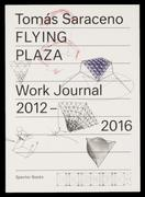 Flying Plaza. Work Journal 2012 - 2016