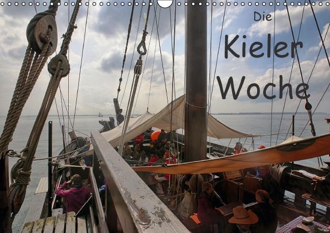 Die Kieler Woche (Wandkalender 2016 DIN A3 quer)