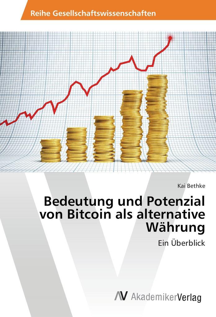 Bedeutung und Potenzial von Bitcoin als alterna...