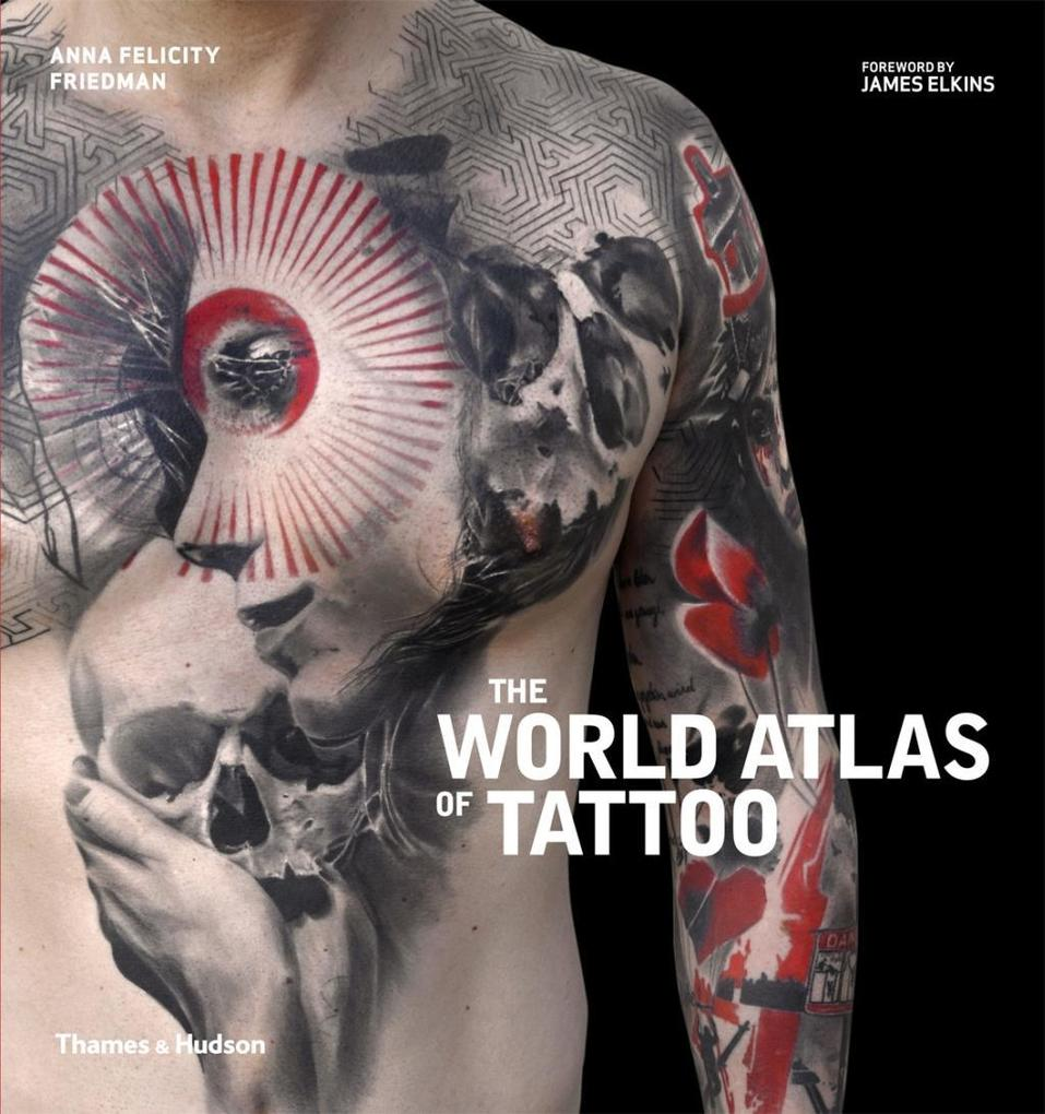 The World Atlas of Tattoo als Buch von Anna Fel...