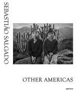 Sebastiao Salgado: Other Americas