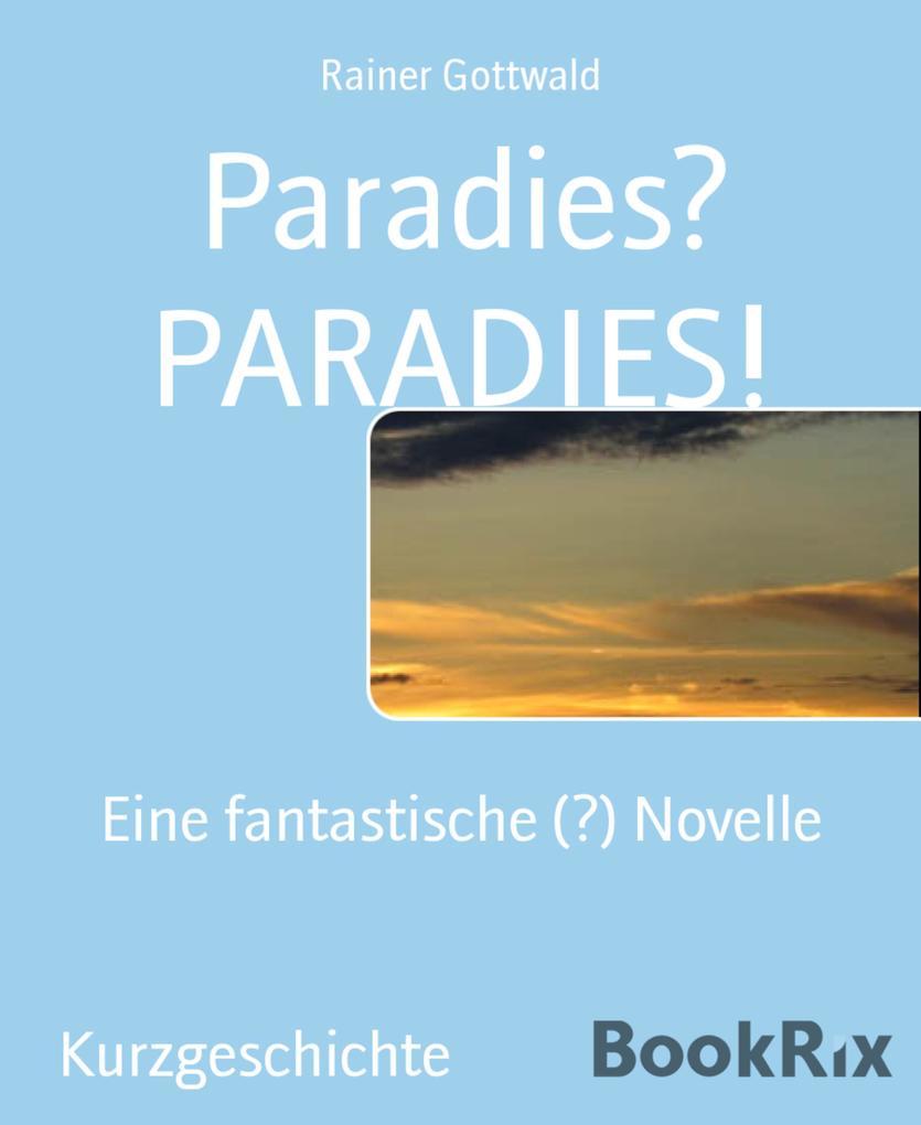 Paradies? PARADIES! als eBook Download von Rain...