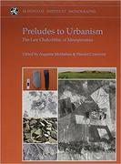 Preludes to Urbanism: The Late Chalcolithic of Mesopotamia