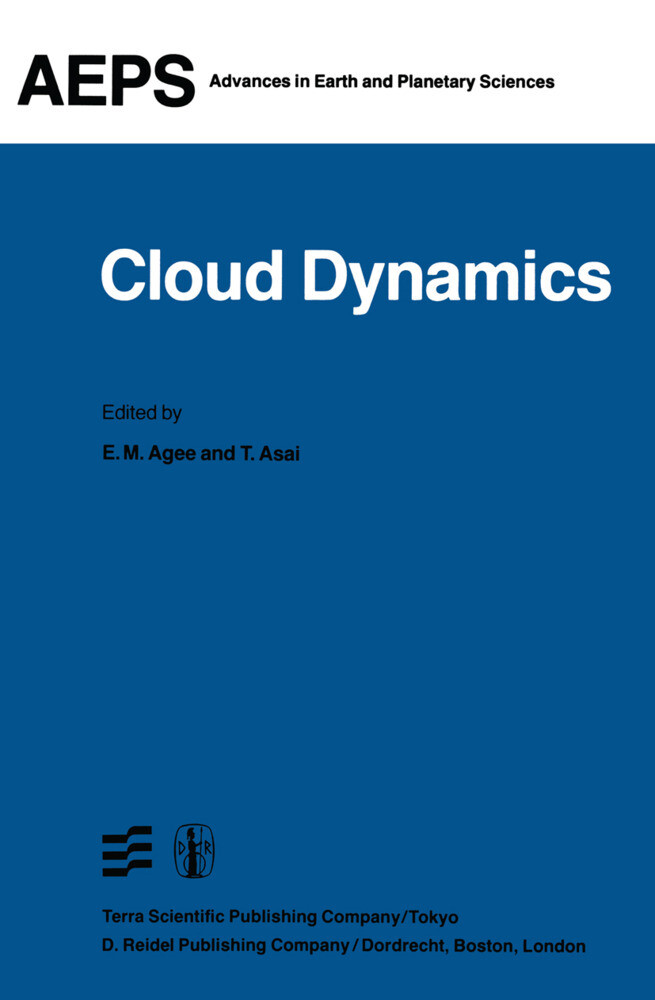 Cloud Dynamics: Proceedings of a Symposium Held at the Third General Assembly of Iamap, Hamburg, West Germany, 17 28 August, 1981 als Buch