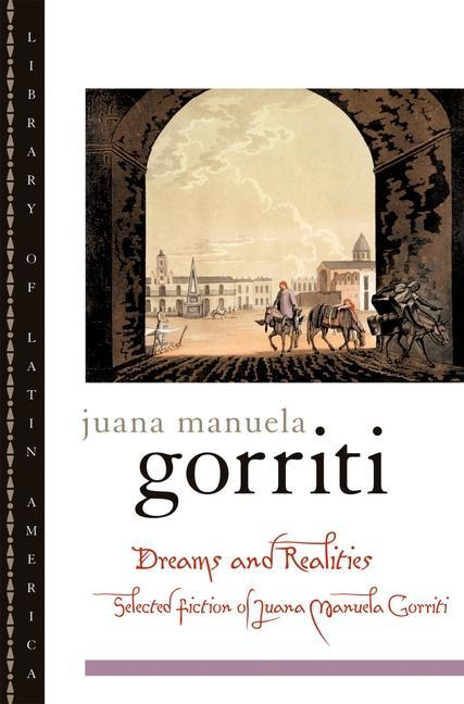 Dreams and Realities: Selected Fiction of Juana Manuela Gorriti als Taschenbuch