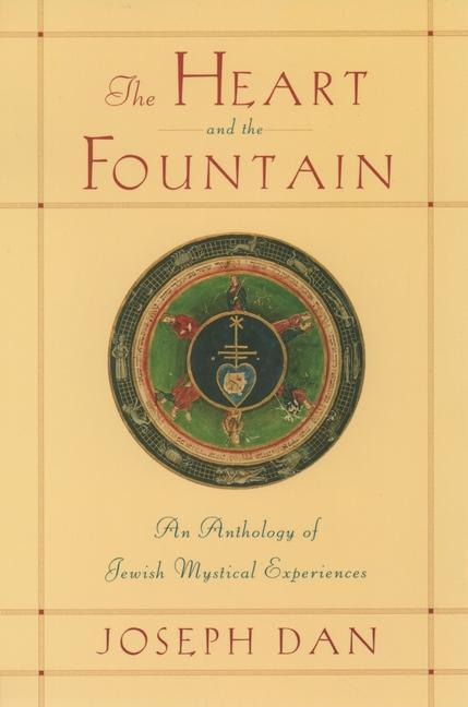 The Heart and the Fountain: An Anthology of Jewish Mystical Experiences als Taschenbuch