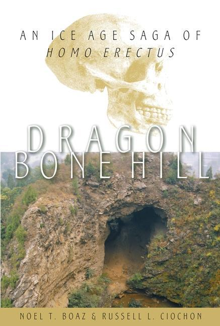 Dragon Bone Hill: An Ice-Age Saga of Homo Erectus als Buch