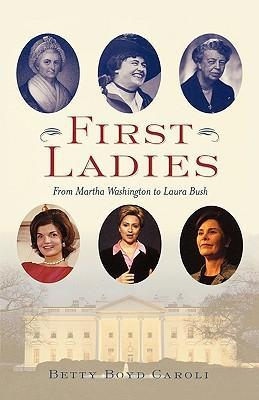 First Ladies: From Martha Washington to Laura Bush als Taschenbuch