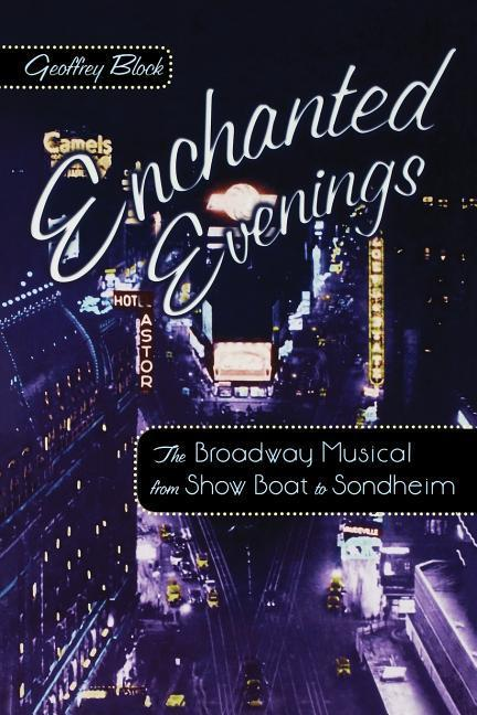 Enchanted Evenings: The Broadway Musical from Show Boat to Sondheim als Buch