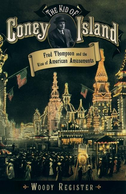 The Kid of Coney Island: Fred Thompson and the Rise of American Amusements als Taschenbuch