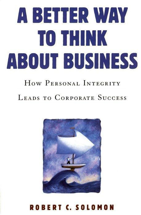 A Better Way to Think about Business: How Personal Integrity Leads to Corporate Success als Taschenbuch