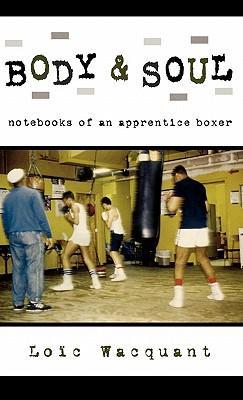 Body & Soul: Notebooks of an Apprentice Boxer als Buch