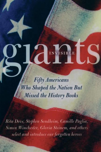Invisible Giants: Fifty Americans Who Shaped the Nation But Missed the History Books als Taschenbuch