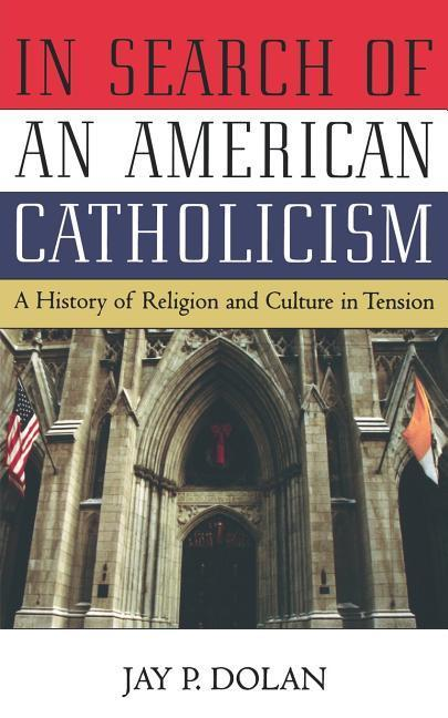 In Search of an American Catholicism: A History of Religion and Culture in Tension als Taschenbuch