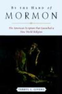 By the Hand of Mormon: The American Scripture That Launched a New World Religion als Taschenbuch