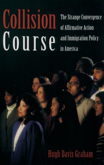 Collision Course: The Strange Convergence of Affirmative Action and Immigration Policy in America als Taschenbuch