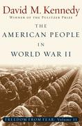 The American People in World War II: Freedom from Fear Part Two